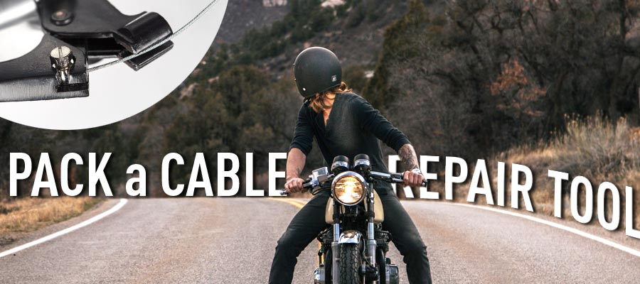 Pack a cable repair tool before going on a motorcycle road trip