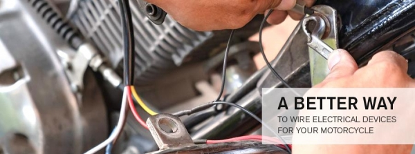 A Better Way to Wire Electrical Devices for Your Motorcycle
