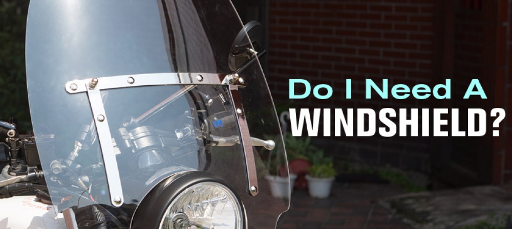 Q: Do I need a windshield?
